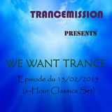 We Want Trance 15/02 (1-Hour Classics Set)