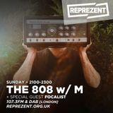 THE 808 With M - Reprezent 107.3FM - Podcast 074 - FOCALIST (Guest Mix) - 02.04.17