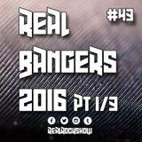 Real Rock Show #RRS43: Real Bangers 2016 Pt 1/3 - December 15, 2016