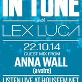 In Tune with Lex Luca - 22/10/14 HouseFM.net - Guest Mix From Anna Wall
