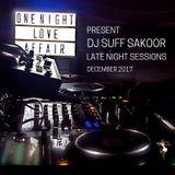 ONE NIGHT LOVE AFFAIR present DJ SUFF LATE NIGHT SESSIONS DECEMBER 2017