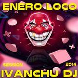 ENERO LOCO 2014 - IVANCHU DJ