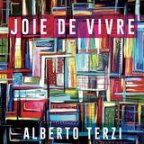 Alberto Terzi - Joie de Vivre