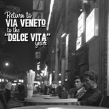 Return to Via Veneto (to the Dolce vita years)