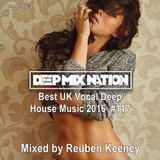 Deep Mix Nation #117 ★ Best UK Vocal Deep House Music 2016 ★ Mixed by Reuben Keeney
