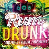 Rudeben Presents: RUM DRUNK Reggae Dancehall 2017