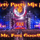Dirty Party Mix 10 / you´re in the mix with Mr. Feel GoodMix