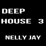 Deep House - Vol 3 with Nelly Jay