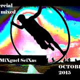 COMMERCIAL  SOUND MIXED BY DJ MiXguel SeiXas....OCTOBER 2015