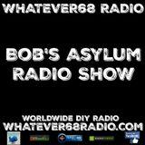Bob's Asylum Radio recorded live on whatever68.com 9/25/2017
