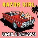 Razor Girl - Jungle Breaks (Full Length Mix)