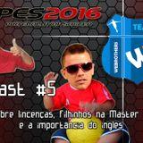 Wecast 5 fala das possíveis licenças de PES 2016 e da importância de estudar inglês