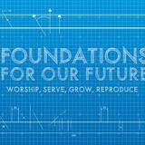 Foundation For Our Future #2 - GROW (Hebrews 10:19-25)-Audio
