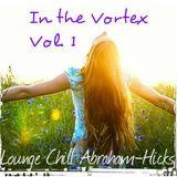 In the Vortex Vol. 1 - Lounge Chill Abraham-Hicks