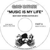 Music Is My Life Part 8 - Bday Deep Spring Edition 2014
