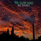#bill source - 90s slow jams mixtape