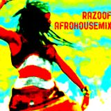 RAZOOF   AFROHOUSE MIX 2016