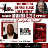 The My Big Girl Panties Show: Wilmington On Fire | Black Lives Matter