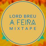 Lord Breu - A Feira mixtape