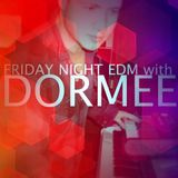FRIDAY NIGHT EDM with DORMEE - Episode 017