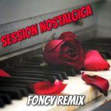 Session Nostalgica Foncy Remix