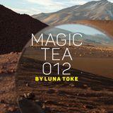 Magic Tea 012 - Luna Toke [08-05-2018]