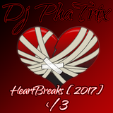 HeartBreaks [2017] - Dj PhaTrix