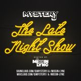 The Late Night Show @DJMYSTERYJ & @MISSINLYNC #TLNS