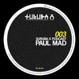 Suruba X Podcast 003 mixed by Paul Mad (February 2014)