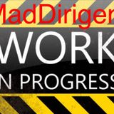 MadDirigent Work in ProgressIVE
