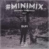 #Minimix No. 27 - Bufi: Simian Mobile Disco, Anika, Thomas Jackson, Maestro, La Decadanse.