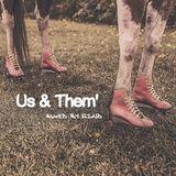 Us & Them'
