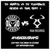 Headz vs Ram Part 2 [Monita vs Flashback] Live from the Dream UK studio