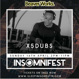 x5 dubs Live Recording at Insomnifest Leeds 16th April 2017