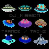 DJ_Mission | Trance Is Unstoppable / TRONZ IS INVINCIBLE!!!