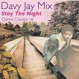 Stay The Night - Dance Classics 16
