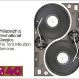 Tom Moulton's Remixed Philadelphia International Classics Mix