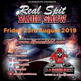 Real Spit Radio Show 23rd August 2019