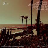 """""""Zin"""" - Deep House 2018 : Chilled & Rhythmic - [D J K A R A]"""