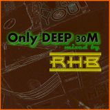 RHB - Only Deep 30M