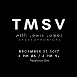 TMSV Live 001 (ft. Lewis James) [Dec 2017]