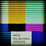 MATIC (33Canales) - En Vivo En Niu Barcelona (30 - 04 - 2014)