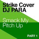 Dj Para: Smack my pitch up - Part One