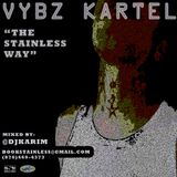 VYBZ KARTEL - THE STAINLESS WAY.... @DJKARIM