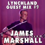 Lynchland Guest Mix #9 — James Marshall