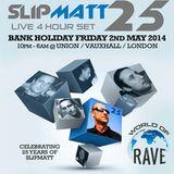 Slipmatt 25 Live @ Union Club, London 02-05-14