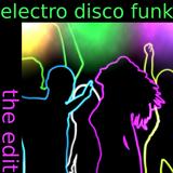 electro disco funk - the edit