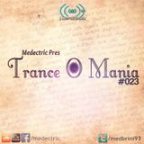 Medectric pres. Trance O Mania #023
