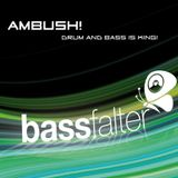 Ambush! bassfalter - Drum and Bass is King!