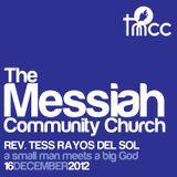 Rev. Tess Rayos del Sol - A Small Man Meets a Big God [12/16/2012]